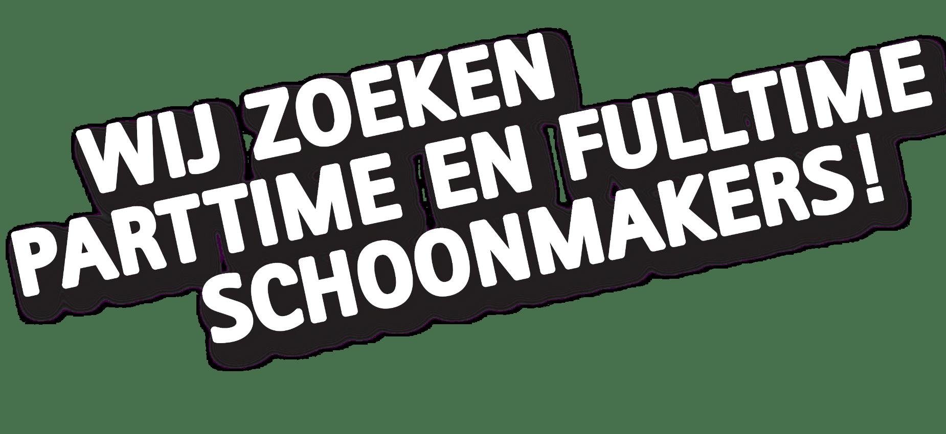 Parttime en fulltime schoonmakers